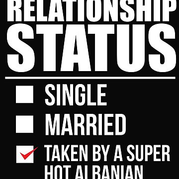 Relationship status taken by super hot Albanian Albania Valentine's Day by losttribe