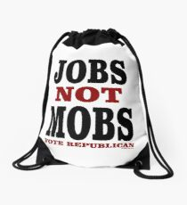 JOBS Not MOBS Vote Republican Drawstring Bag