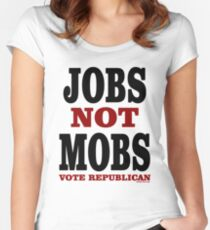 JOBS Not MOBS Vote Republican Women's Fitted Scoop T-Shirt