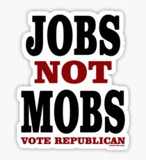 JOBS Not MOBS Vote Republican Sticker