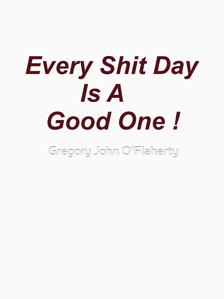 Every Shit Day by schitzoziris