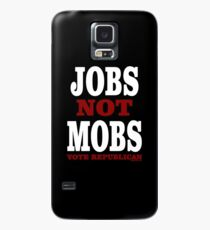 JOBS Not MOBS  Vote Republican   Case/Skin for Samsung Galaxy