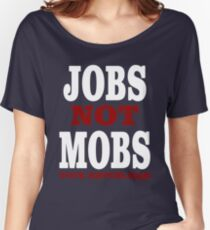 JOBS Not MOBS  Vote Republican   Women's Relaxed Fit T-Shirt