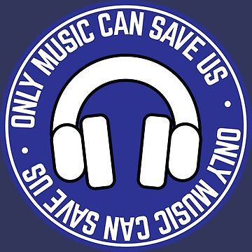 Only Music Can Save Us for Music Lovers by Lightfield