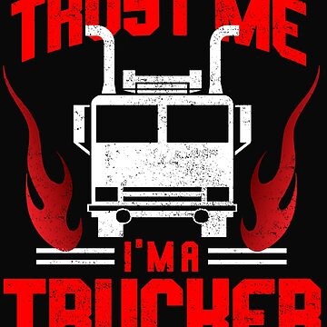 Trust me i'm a trucker by dtino