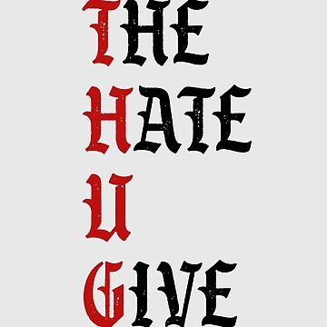 THE HATE U GIVE by queendeebs