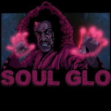When you got that Soul Glo by TVMdesigns