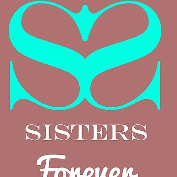 Sisters Forever Shirt - Best Sister Shirt - Sister tee - Little Sister tshirt - Big Sister Best Friend Shirt - Sister Love tee by happygiftideas