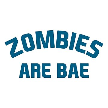 Zombies are BAE by DJBALOGH