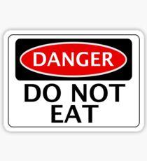 DANGER DO NOT EAT, FUNNY FAKE SAFETY SIGN SIGNAGE Sticker