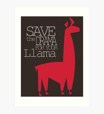 Save the Drama for your Llama Art Print