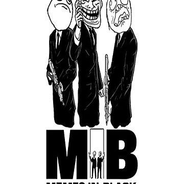 MEMES in Black by fantastic23