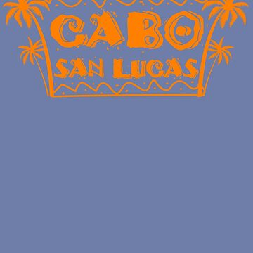 Cabo San Lucas Design - Excellent Present For All Travelers by NBRetail