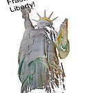 Fractured Liberty! by John Schneider
