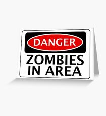 DANGER ZOMBIES IN AREA FUNNY FAKE SAFETY SIGN SIGNAGE Greeting Card