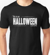 THIS IS MY HALLOWEEN COSTUME T SHIRT Lazy Funny Gift Unisex Shirt