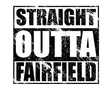 Fairfield Shirt Straight Outta Fairfield by kirei