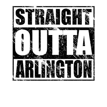 Straight Outta Arlington by kirei