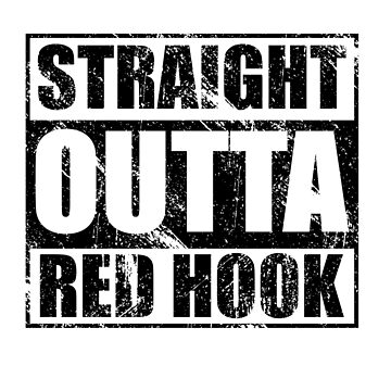 Straight Outta Red Hook by kirei