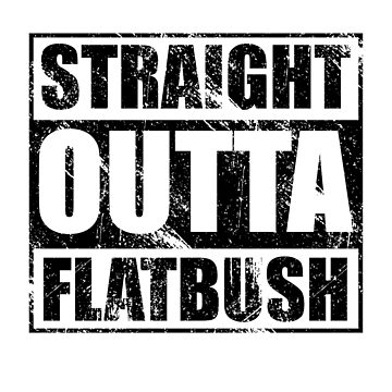 Flatbush T-shirt Straight Outta Flatbush by kirei