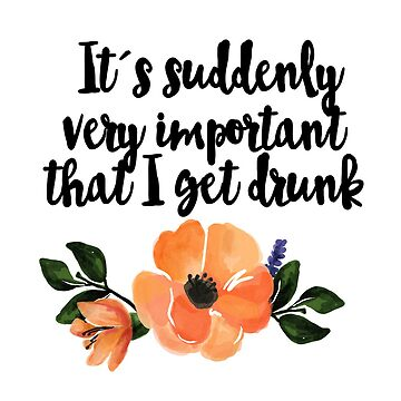 It's suddenly very important that I get drunk by aluap106