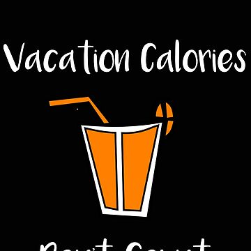 Vacation Calories Don't Count by stacyanne324