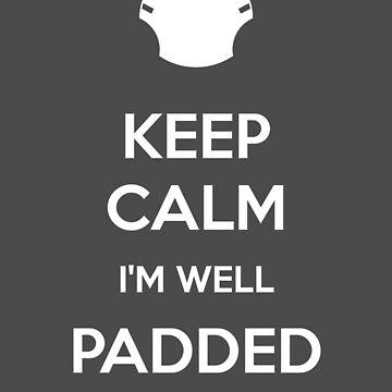Keep calm, I'm well padded by SheriffBear