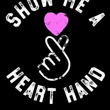 Show Me A Hand Heart K-Pop T-Shirt Korean Merchandise Love by 14thFloor