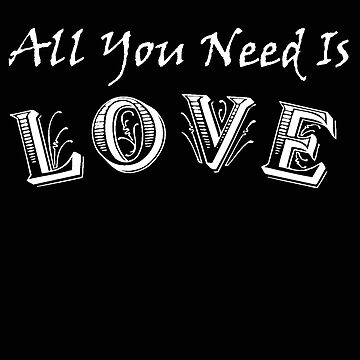 Valentines Day All You Need Is Love Lovers Gift by stacyanne324