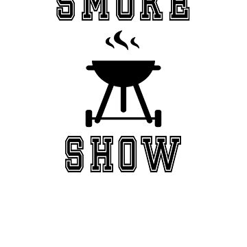Smoke Show Funny BBQ Fan Barbecue Lover Grill Master by hlcaldwell