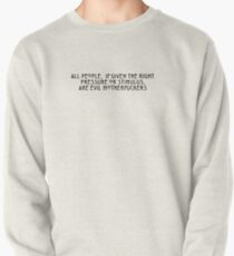 All people, if given the right pressure or stimulus, are evil motherfuckers (black text) Pullover