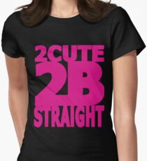 2 Cute 2 B Straight Neon Pink Funny Lesbian Gay Pride Lgbt Gay T-Shirts Women's Fitted T-Shirt