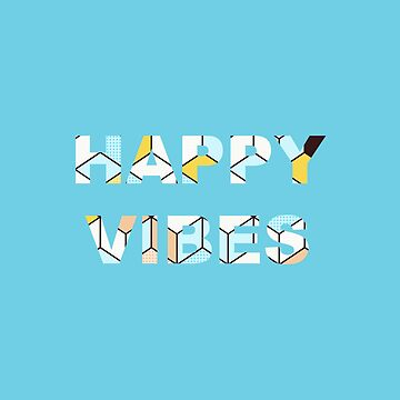 Happy Vibes - Aesthetic Lettering by cadinera
