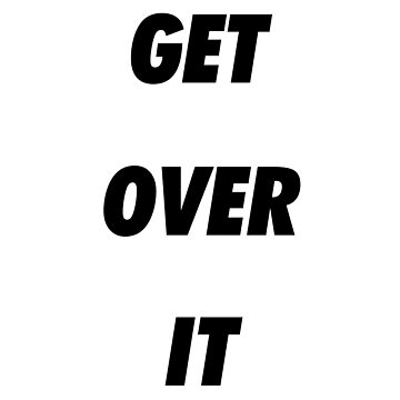 Get Over It by Matucho