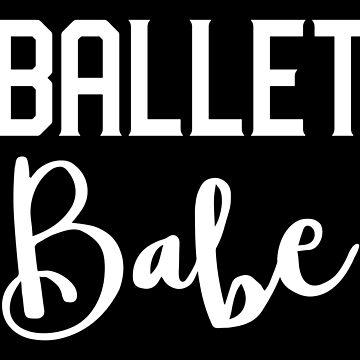 BALLET babe by jazzydevil