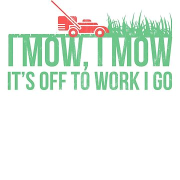 Lawn Mowing Shirt Lawn Mower Gardener T Shirt Dad Gifts by noirty