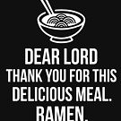 Delicious Ramen Prayer: Yummy Ramen Noodle T-Shirt by noirty