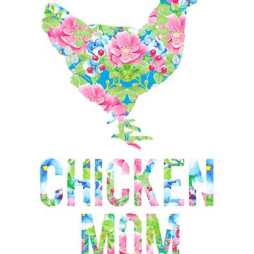 Chicken Mom Colorful Floral Chickens Hen by LarkDesigns