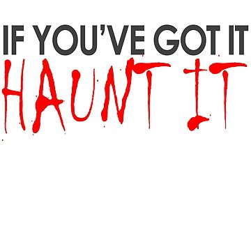 If You've Got It Haunt It Halloween Costume Outfit Funny Pun T-Shirt  by lukeyr1