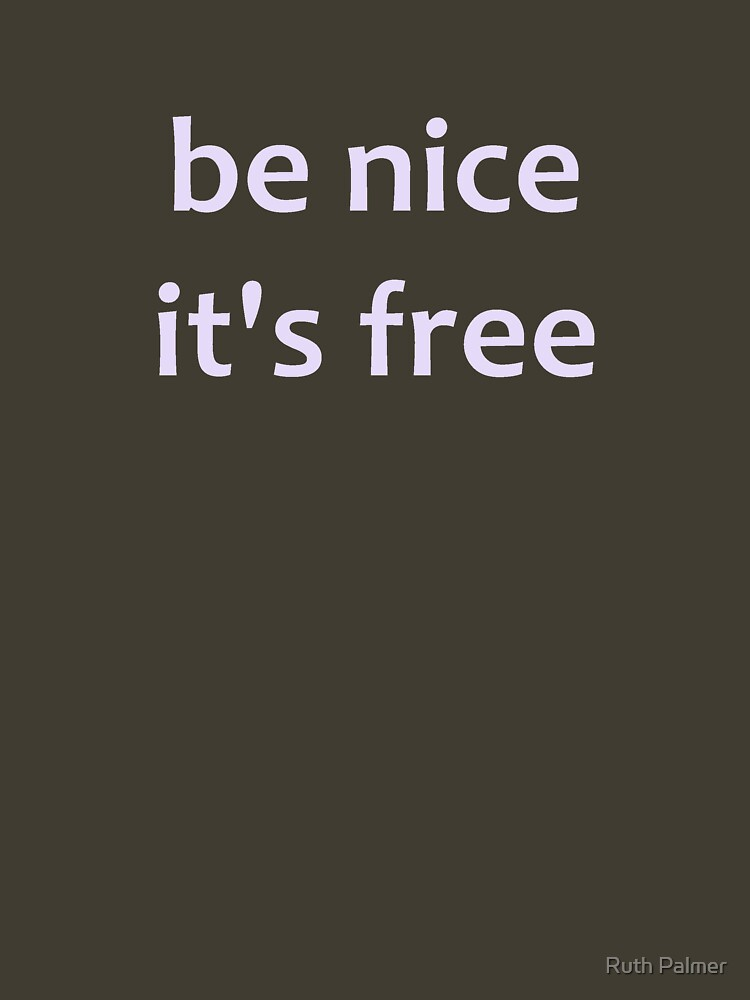 Be Nice by RuthPalmer