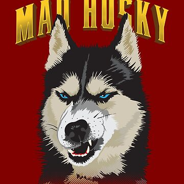 Caution Mad Husky Siberian Husky Dog Funny by javaneka