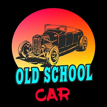 Old School Car / Gift Vintage Car Tuning by Rocky2018