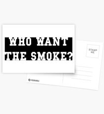 Who want the smoke? Postcards