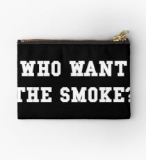 Who want the smoke? Studio Pouch