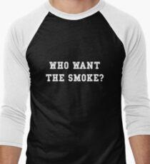 Who want the smoke? Men's Baseball ¾ T-Shirt
