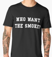 Who want the smoke? Men's Premium T-Shirt