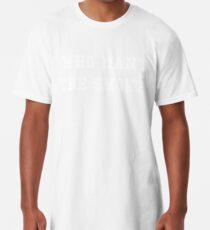 Who want the smoke? Long T-Shirt