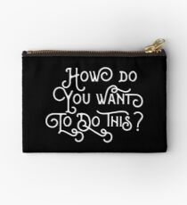 How do you want to do this? Gamemaster Quotes Studio Pouch