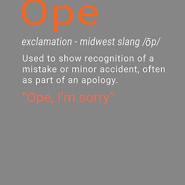 Funny Ope Mid West Slang Gift Design by LGamble12345