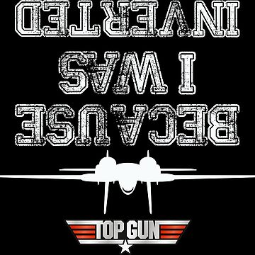 top gun because i was inverted onesie meme	 by HONEYEEB